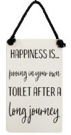 Happiness Is Pooing In Your Own Toilet After A Long Journey Bathroom Sign..